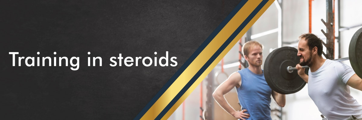 Training in Steroids