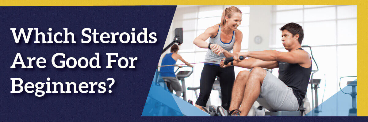 Which steroids are good for beginners?